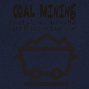 Mining: Coal mining industry is very destructive - Men's V-Neck T-Shirt