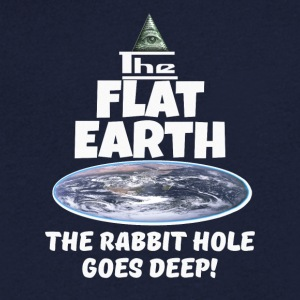 The Flat Earth conspiracy - rabbit hole goes deep - Men's V-Neck T-Shirt