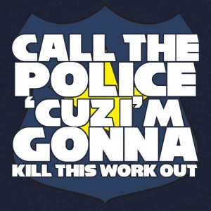 Polizei: Call the police ´cuz i´m gonna kill this - Männer T-Shirt mit V-Ausschnitt