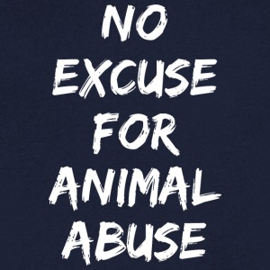 NO EXCUSE FOR ANIMAL ABUSE - Men's V-Neck T-Shirt
