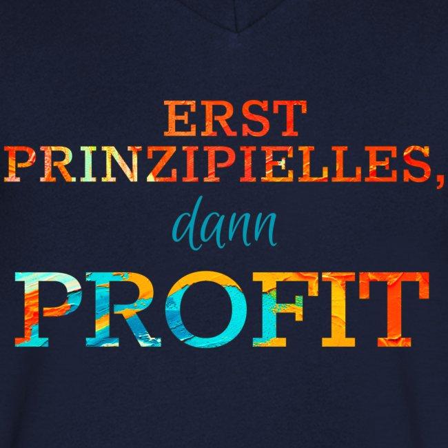 Erst Prinzipielles, dann Profit