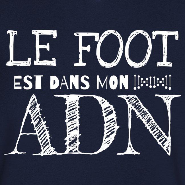 FOOTBALL - Le foot est dans mon ADN