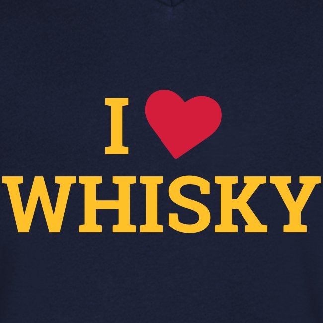 I LOVE WHISKY - Ich liebe Whisky