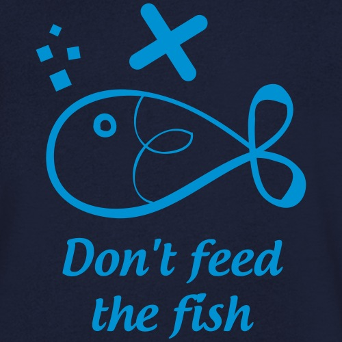 Don´t feed the fish