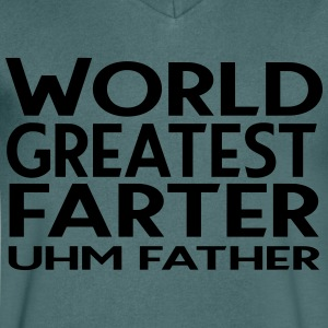 World greatest farter ... um ... father - Men's V-Neck T-Shirt