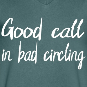 Good call in bad circling - Men's V-Neck T-Shirt