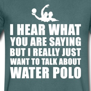 Funny Water Polo Gift Idea - Men's V-Neck T-Shirt