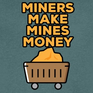 Mining Miners make money mines - Men's V-Neck T-Shirt