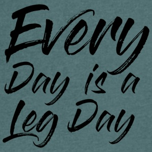 EVEREY DAY IS A LEG DAY - Men's V-Neck T-Shirt