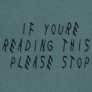 If You're Reading This Please Stop - Men's V-Neck T-Shirt