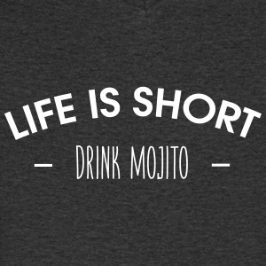 Life is short, drink mojito - Men's V-Neck T-Shirt