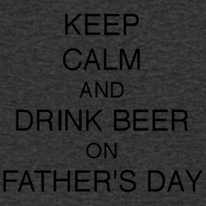 KEEP CALM AND DRINK BEER ON FATHER'S DAY - Men's V-Neck T-Shirt