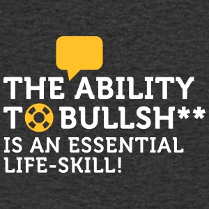 Bullshitting Is A Vital Skill! - Men's V-Neck T-Shirt