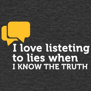 Lies Are Great If You Know The Truth. - Men's V-Neck T-Shirt