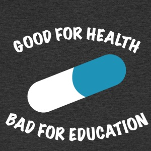 Good for health bad for education - Männer T-Shirt mit V-Ausschnitt