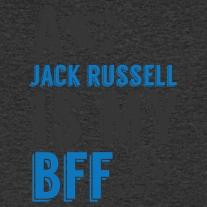 Dog / Jack Russell: A Jack Russell Is My BFF - Men's V-Neck T-Shirt