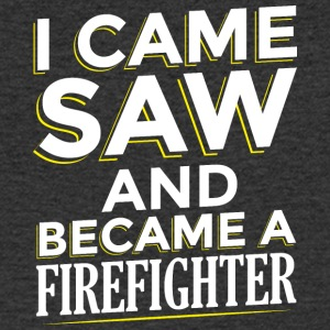 I CAME SAW AND BECAME A FIREFIGHTER - Men's V-Neck T-Shirt