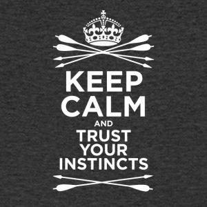 KEEP CALM and TRUST YOUR INSTINCTS - Men's V-Neck T-Shirt