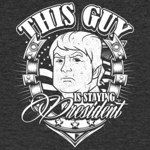This guy is staying president Donald Trump - Men's V-Neck T-Shirt