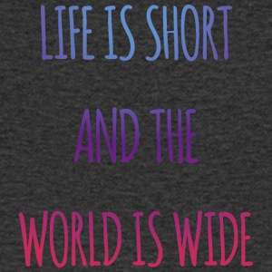 Life is short and the world is wide - Men's V-Neck T-Shirt