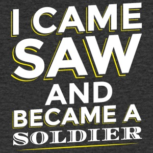 I CAME SAW AND BECAME A SOLDIER - Men's V-Neck T-Shirt