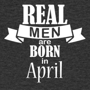 Real men are born in April - Men's V-Neck T-Shirt
