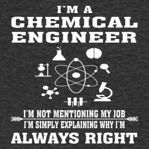 Chemical Engineer Always Right - Funny T-shirt - Men's V-Neck T-Shirt
