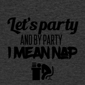 Let's party and by party I mean nap - Men's V-Neck T-Shirt