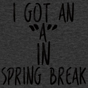 "Spring Break / Springbreak: I Got An ""A"" In Spring - Men's V-Neck T-Shirt"
