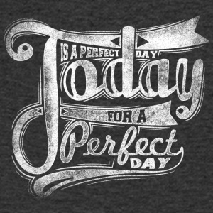 today is perfect white - Men's V-Neck T-Shirt