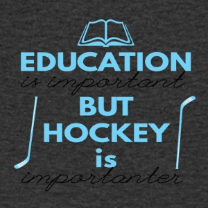 Hockey: Education is important but hockey is - Men's V-Neck T-Shirt