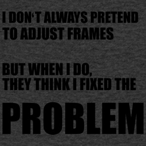 Opticians: I do not always pretend to adjust frames. - Men's V-Neck T-Shirt