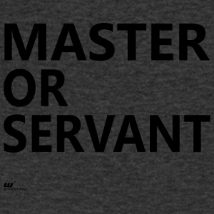 Master or Servant - Men's V-Neck T-Shirt