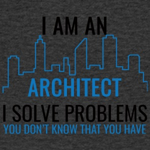 Architect / Architecture: I Am An Architect, I Solv - Men's V-Neck T-Shirt