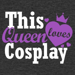 This queen loves cosplay - Men's V-Neck T-Shirt