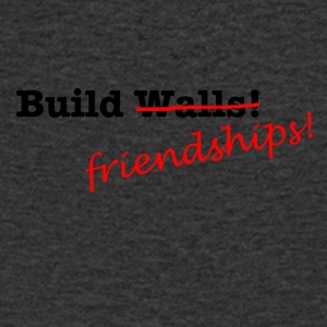 Build Friendships, not walls! - Männer T-Shirt mit V-Ausschnitt