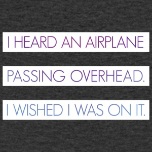 I heard an airplane passing overhead - Men's V-Neck T-Shirt
