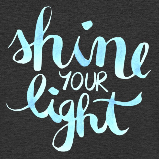 Shine your light lettering hell Affirmation