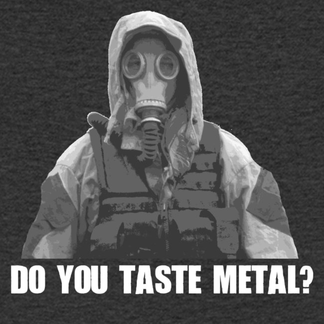 Do you taste Metal?