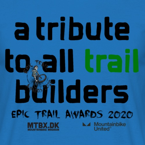 Tribute to all Trail builders - Herre-T-shirt