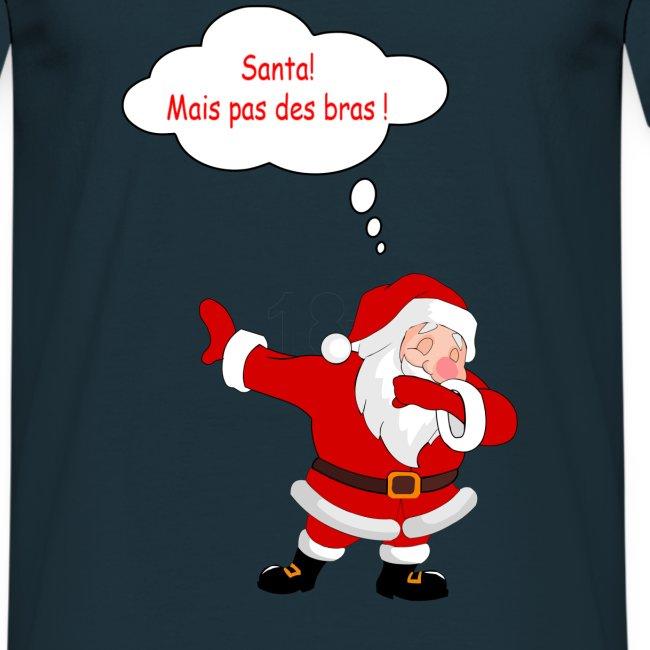 Santa! mais pas des bras !