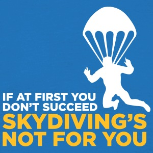 Skydiving Is Not For The Unlucky Ones. - Men's T-Shirt