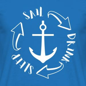 Sailing: Sail, Drink, Sleep, Repeat - Men's T-Shirt