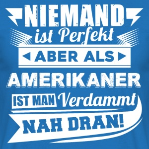 Niemand is perfect - de Amerikaanse T-shirt - Mannen T-shirt