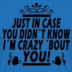 Crazy about you! - Men's T-Shirt