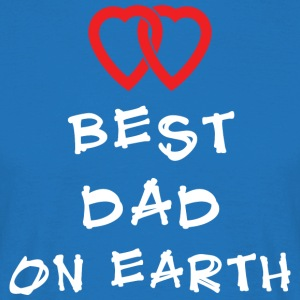 Best Dad On Earth - Männer T-Shirt