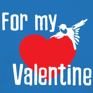 For My Valentine - T-skjorte for menn