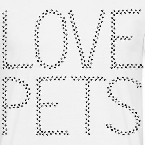 Love Pets Shirt Geschenk für Haustier Besitzer - Männer T-Shirt