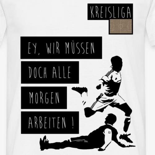 Kreisliga moin arbeit - Männer T-Shirt