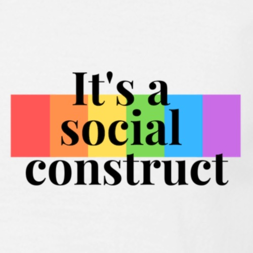 It s a social construct - colour - Men's T-Shirt